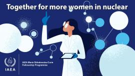 Image of (676942) IAEA Marie Sklodowska-Curie Fellowship Programme - open to female Masters students studying in nuclear related fields
